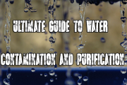 The ultimate guide to water contamination and purification